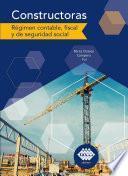 libro Constructoras. Régimen Contable, Fiscal Y De Seguridad Social 2019