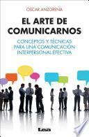 Descargar el libro libro El Arte De Comunicarnos