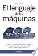 Descargar el libro libro El Lenguaje De Las Máquinas