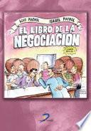 Descargar el libro libro El Libro De La Negociación 4ª Ed