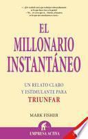 Descargar el libro libro El Millonario Instantáneo