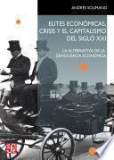 libro Elites Económicas, Crisis Y El Capitalismo Del Siglo Xxi