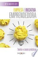 libro Empresa E Iniciativa Emprendedora. Teoria Y Casos Practicos