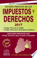 Descargar el libro libro Estudio Practico De Los Impuestos Y Derechos 2017