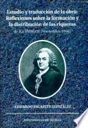 Descargar el libro libro Estudio Y Traducción De La Obra Reflexiones Sobre La Formación Y La Distribución De Las Riquezas, De R.j. Turgot (noviembre 1766)