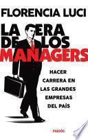 Descargar el libro libro La Era De Los Managers. Hacer Carrera En Las Grandes Empresas