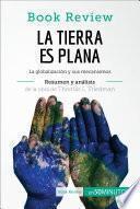 Descargar el libro libro La Tierra Es Plana De Thomas L. Friedman (análisis De La Obra)