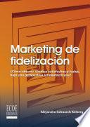 Descargar el libro libro Marketing De Fidelización