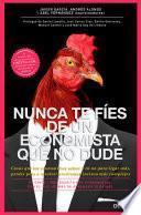 Descargar el libro libro Nunca Te Fíes De Un Economista Que No Dude