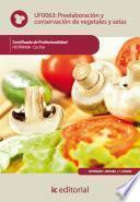 Descargar el libro libro Preelaboración Y Conservación De Vegetales Y Setas. Hotr0408