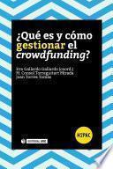 Descargar el libro libro ¿qué Es Y Cómo Gestionar El Crowdfunding?