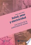 Descargar el libro libro Salud, Sexo Y Electricidad