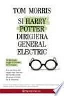 Descargar el libro libro Si Harry Potter Dirigiera General Electric