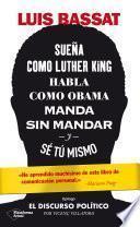 Descargar el libro libro Sueña Como Luther King, Habla Como Obama, Manda Sin Mandar Y Sé Tú Mismo