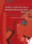 Descargar el libro libro Teoría Y Práctica De La Descentralización Fiscal