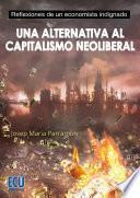 Descargar el libro libro Una Alternativa Al Capitalismo Neoliberal