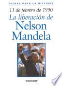 Descargar el libro libro 11 De Febrero De 1990: La Liberacion De Nelson Mandela