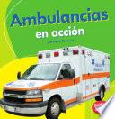 libro Ambulancias En Accion (ambulances On The Go)