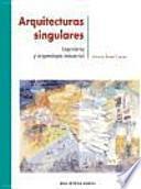 Descargar el libro libro Arquitecturas Singulares : Ingeniería Y Arqueología Industrial