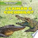 Descargar el libro libro Caiman O Cocodrilo? (alligator Or Crocodile?)