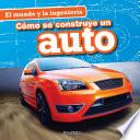 Descargar el libro libro Cómo Se Construye Un Auto (how A Car Is Made)