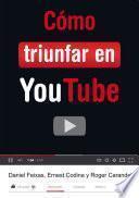 Descargar el libro libro Cómo Triunfar En Youtube