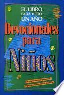 Descargar el libro libro Devocionales De Nios Para Todo Un Ao: One Year Book Of Devotions For Kids