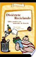 libro Diviértete Reciclando