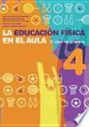 Descargar el libro libro EducaciÓn FÍsica En El Aula.4, La. 2o Ciclo De Primaria. Cuaderno Del Alumno (color)