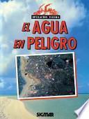 Descargar el libro libro El Agua En Peligro