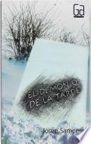 Descargar el libro libro El Demonio De La Tarde