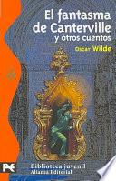 Descargar el libro libro El Fantasma De Canterville Y Otros Cuentos