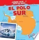 Descargar el libro libro El Polo Sur (the South Pole)