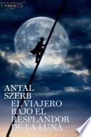 Descargar el libro libro El Viajero Bajo El Resplandor De La Luna