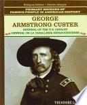 Descargar el libro libro George Armstrong Custer: General De La Caballeria Estadounidense