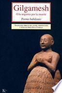 Descargar el libro libro Gilgamesh, O, La Angustia Por La Muerte