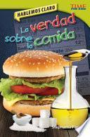 Descargar el libro libro Hablemos Claro: La Verdad Sobre La Comida (straight Talk: The Truth About Food)