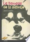 Descargar el libro libro La Llamada De Lo Salvaje