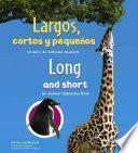 Descargar el libro libro Largos, Cortos Y Pequenos/long And Short