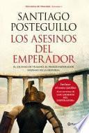 Descargar el libro libro Los Asesinos Del Emperador : El Ascenso De Trajano, El Primer Emperador Hispano De La Historia