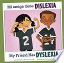 Descargar el libro libro Mi Amiga Tiene Dislexia/my Friend Has Dyslexia