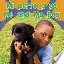 Descargar el libro libro Mi Perro Y Yo / Me And My Dog