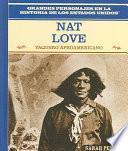 Descargar el libro libro Nat Love: Vaquero Afroamericano: Nat Love: African American Cowboy