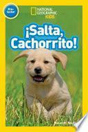 Descargar el libro libro National Geographic Readers: Salta, Cachorrito (jump, Pup!)