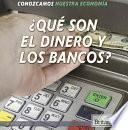 libro ¿qué Son El Dinero Y Los Bancos? (what Are Money And Banks?)