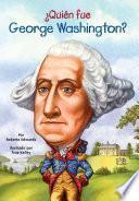 Descargar el libro libro ¿quién Fue George Washington?