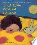 Descargar el libro libro Si La Luna Pudiera Hablar