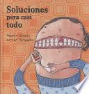 Descargar el libro libro Soluciones Para Casi Todo/ Solutions For Almost Everything