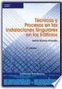 Descargar el libro libro Técnicas Y Procesos En Las Instalaciones Singulares En Los Edificios