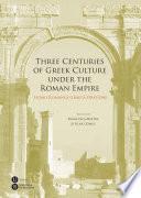 Descargar el libro libro Three Centuries Of Greek Culture Under The Roman Empire. Homo Romanus Graeca Oratione